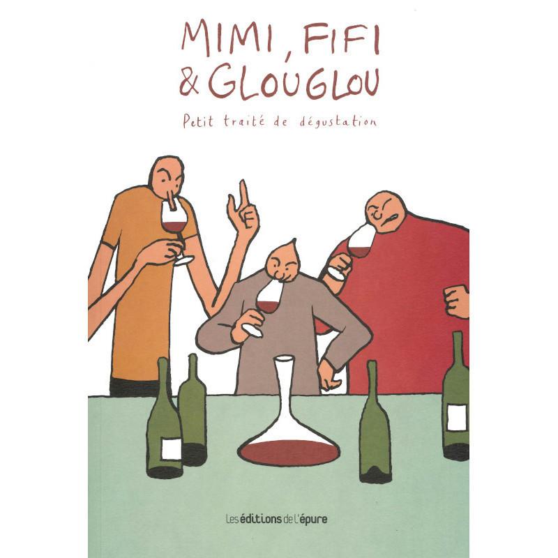 i, Fifi & Glou Glou - Tome 1 - Petit traité de dégustation