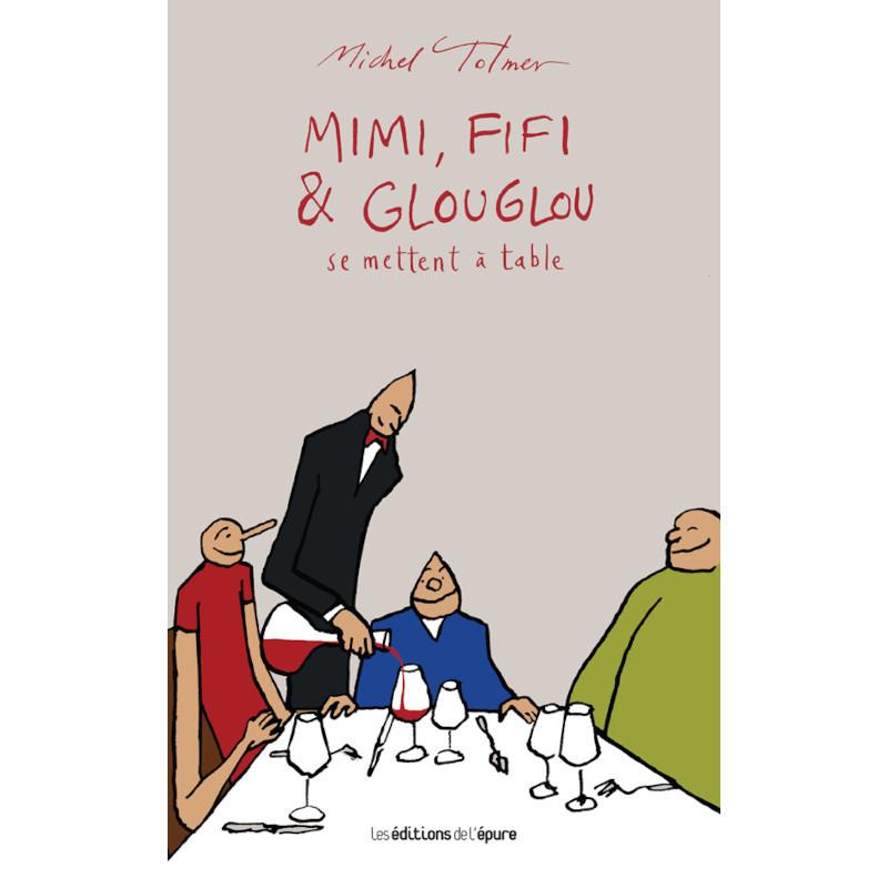 Mimi, Fifi & Glou Glou - Tome 3 - Se mettent à table