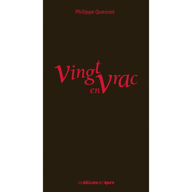 Philippe Quesnot - Vingt en Vrac