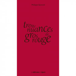 Philippe Quesnot - Trente Nuances de Gros Rouge