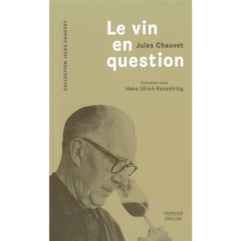 Jules Chauvet - Le vin en question