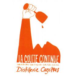 Affiche La Goutte Continue - Distillerie Cazottes