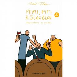 Mimi, Fifi & Glou Glou - Tome 2 - Dégustateurs de combat